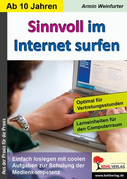 Sinnvoll im Internet surfen von Weinfurter,  Armin