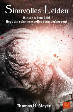 Sinnvolles Leiden von Meyer,  Thomas H