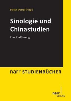 Sinologie und Chinastudien von Krämer,  Stefan