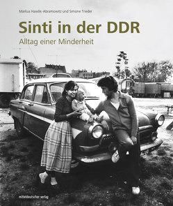 Sinti in der DDR von Hawlik-Abramowitz,  Markus, Trieder,  Simone, Verein Zeitgeschichte(n) e.V.
