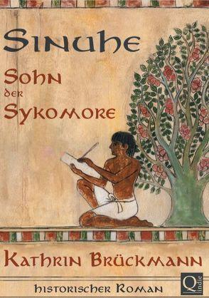 Sinuhe, Sohn der Sykomore von Brückmann,  Kathrin