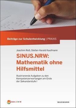 SINUS.NRW: Mathematik ohne Hilfsmittel von Diehl,  Christina, Kaufmann,  Stefan-Harald, Krus,  Christiane, Roß,  Joachim