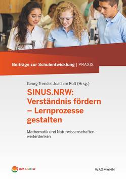 SINUS.NRW: Verständnis fördern – Lernprozesse gestalten von Roß,  Joachim, Trendel,  Georg
