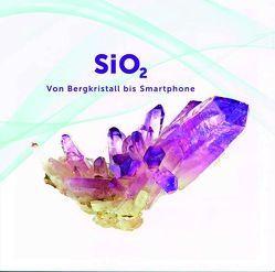 SiO₂ – Von Bergkristall bis Smartphone