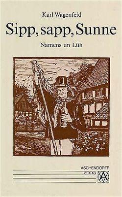 Sipp, sapp, Sunne. Namens un Lüh von Demming,  Hannes, Wagenfeld,  Karl