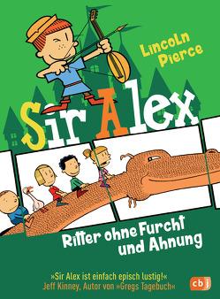 Sir Alex – Ritter ohne Furcht und Ahnung von Peirce,  Lincoln, Spangler,  Bettina