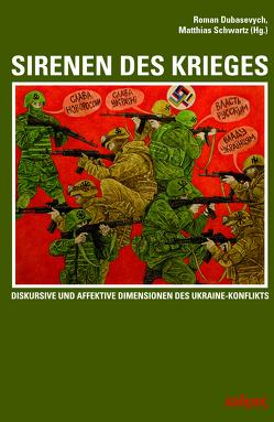 Sirenen des Krieges von Dubasevych,  Roman, Schwartz,  Matthias