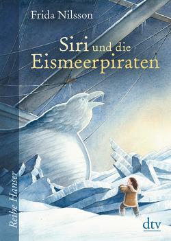 Siri und die Eismeerpiraten von Buchinger,  Friederike, Kuhlmann,  Torben, Nilsson,  Frida