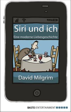 Siri und ich von Milgrim,  David, Siebert,  Simone