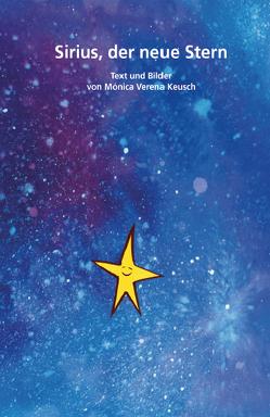 Sirius, der neue Stern von Keusch,  Monica Verena