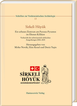 Sirkeli Höyük von Kozal,  Ekin, Novák,  Mirko, Yaşin,  Deniz