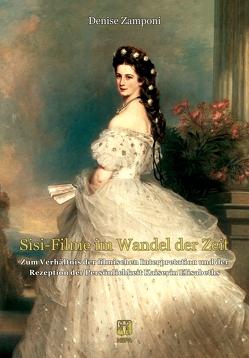 »Sisi-Filme« im Wandel der Zeit von Zamponi,  Denise