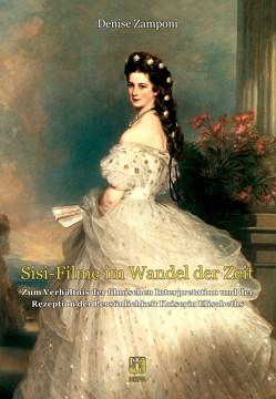 'Sisi-Filme' im Wandel der Zeit von Zamponi,  Denise