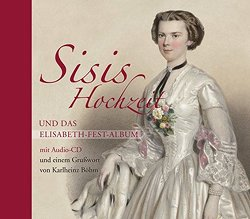 Sisis Hochzeit und das Elisabeth Fest-Album