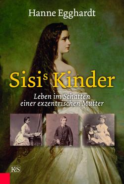 Sisi's Kinder von Egghardt,  Hanne