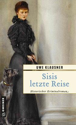 Sisis letzte Reise von Klausner,  Uwe