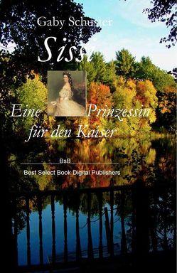 Sissi Eine Prinzessin für den Kaiser von Schuster,  Gaby