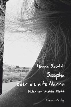 Sissipha oder die alte Närrin von Plett,  Wiebke, Scotti,  Hanna