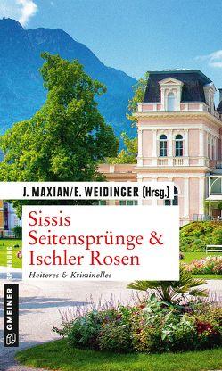 Sissis Seitensprünge & Ischler Rosen von Maxian,  Jeff, Weidinger,  Erich