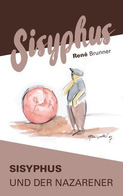 SISYPHUS von Brunner, René