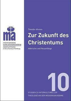 Sitma / Theodor Ahrens Zur Zukunft des Christentums von Ahrens,  Theodor, Missionsakademie an der Universität Hamburg