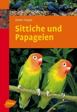 Sittiche und Papageien von Hoppe,  Dieter