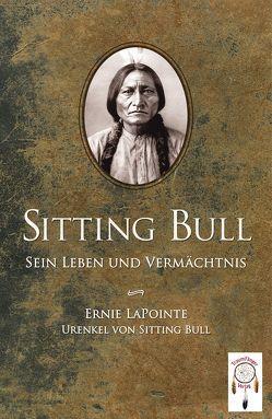 Sitting Bull, sein Leben und Vermächtnis von Krueger,  Martin, LaPointe,  Ernie, Ramos,  Rudy