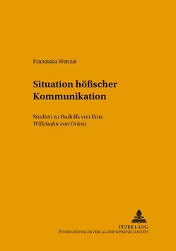 Situationen höfischer Kommunikation von Wenzel,  Franziska