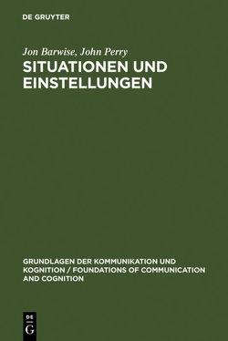 Situationen und Einstellungen von Barwise,  Jon, Gerstner,  Claudia, Perry,  John
