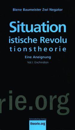 Situationistische Revolutionstheorie, Vol. 2, 2. Aufl. von Baumeister,  Biene, Negator,  Zwi