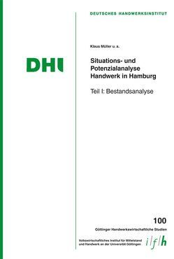Situations- und Potenzialanalyse Handwerk in Hamburg von Bizer,  Kilian, Brüggemann,  Julia, Mueller,  Klaus, Proeger,  Till