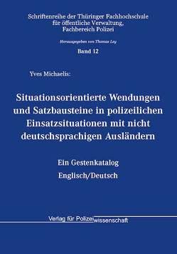 Situationsorientierte Wendungen und Satzbausteine in polizeilichen Einsatzsituationen mit nicht deutschsprachigen Ausländern von Michaelis,  Yves