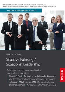 Situative Führung / Situational Leadership von Prof. Dr. Dr. h.c. Wehrlin,  Ulrich