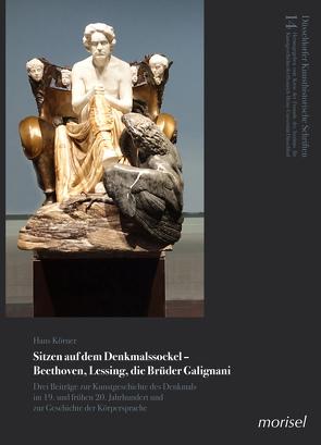 Sitzen auf dem Denkmalssockel – Beethoven, Lessing, die Brüder Galignani von Körner,  Hans