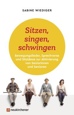 Sitzen, singen, schwingen von Wiediger,  Sabine