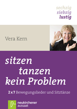 sitzen, tanzen, kein Problem von Kern,  Vera