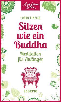 Sitzen wie ein Buddha von Rinzler,  Lodro, Wallossek,  Michael