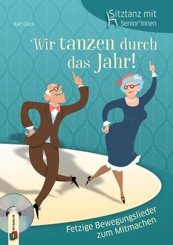 Sitztanz für Senioren – Wir tanzen durch das Jahr! von Glück,  Ralf
