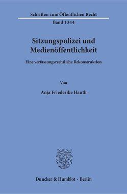Sitzungspolizei und Medienöffentlichkeit. von Hauth,  Anja Friederike