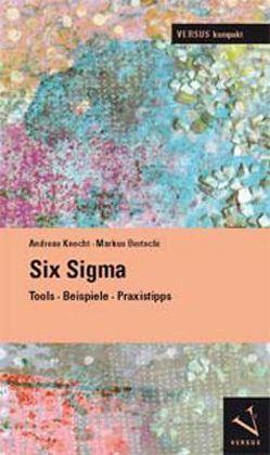 Six Sigma von Bertschi,  Markus, Knecht,  Andreas