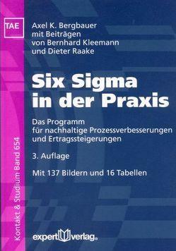 Six Sigma in der Praxis von Bergbauer,  Axel K., Kleemann,  Bernhard, Raake,  Dieter