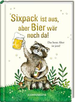 Sixpack ist aus, aber Bier wär noch da! von Paehl,  Nora