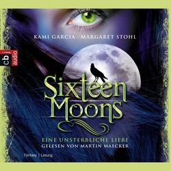 Sixteen Moons – Ein unsterbliche Liebe von Garcia,  Kami, Koob-Pawis,  Petra, Maecker,  Martin, Stohl,  Margaret