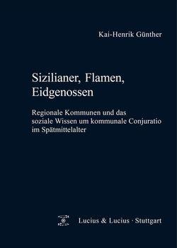 Sizilianer, Flamen, Eidgenossen von Günther,  Kai-Henrik