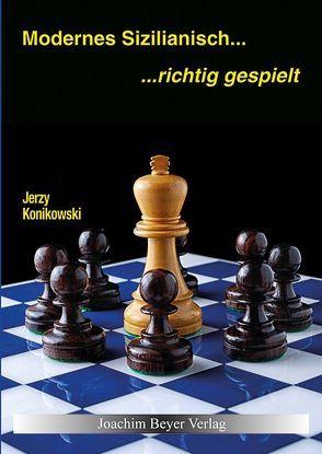 Sizilianisch – richtig gespielt von Konikowski,  Jerzy