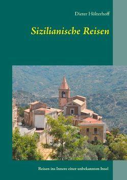 Sizilianische Reisen von Hölterhoff,  Dieter