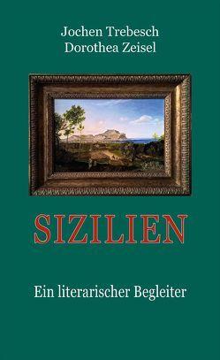 Sizilien von Trebesch,  Jochen, Zeisel,  Dorothea