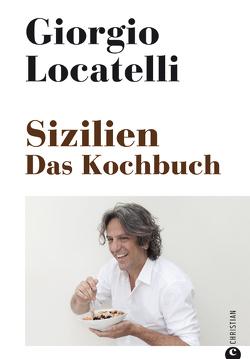 Sizilien. Das Kochbuch von Locatelli,  Giorgio, Vogel,  Susanne