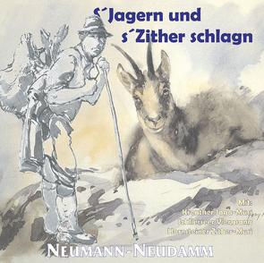 s´Jagern und s´Zither schlagn von Esterl,  Konrad