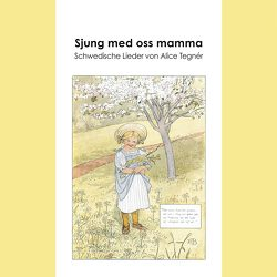 Sjung med oss mamma von Guttke,  Erbrou Olga, Tegnér,  Alice